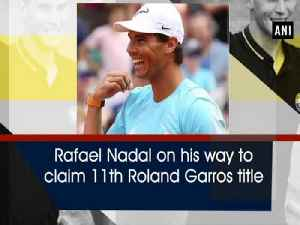 Rafael Nadal on his way to claim 11th Roland Garros title