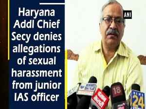 Haryana Addl Chief Secy denies allegations of sexual harassment from junior IAS officer