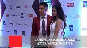 Chhetri Names Shin Pads After Wife And Sister
