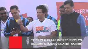 News video: Cricket Has All Ingredients To Become A Massive Game : Sachin