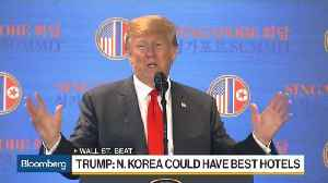 News video: Trump Sees Potential for North Korean Beach Hotels, Condos