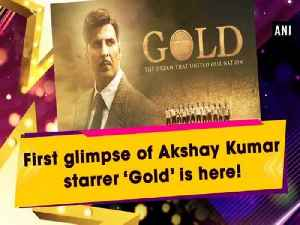 News video: First glimpse of Akshay Kumar starrer 'Gold' is here!