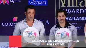 Salman Is An Angel In My Life  Bobby Deol