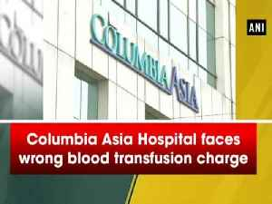 News video: Columbia Asia Hospital faces wrong blood transfusion charge