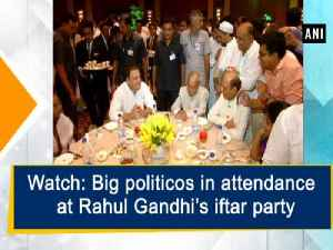 News video: Watch: Big politicos in attendance at Rahul Gandhi's iftar party
