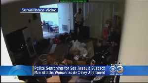 News video: Philadelphia Police: Man Breaks Into Woman's Apartment In Olney, Sexually Assaults Her