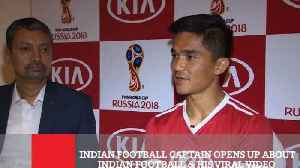 News video: Indian Football Captain Opens Up About Indian Football & His Viral Video