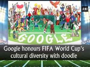 News video: Google honours FIFA World Cup's cultural diversity with doodle