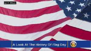 News video: A Look At The History Of Flag Day