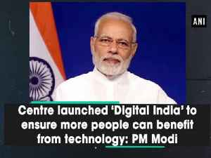 Centre launched 'Digital India' to ensure more people can benefit from technology: PM Modi