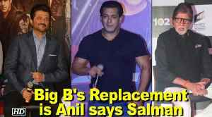 News video: Mr. Bachchan's Replacement is Anil Kapoor says Salman Khan