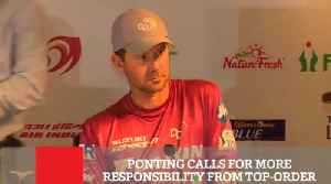 News video: Ponting Calls For More Responsibility From Top Order