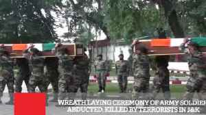 News video: Wreath Laying Ceremony Of Army Soldier Abducted, Killed By Terrorists In J&K