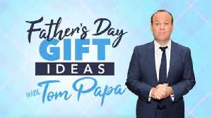 News video: Father's Day Gift Ideas With Tom Papa