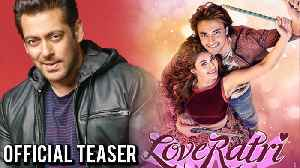 News video: Loveratri Teaser : Salman Khan Launches Teaser | Aayush Sharma | Warina Hussain