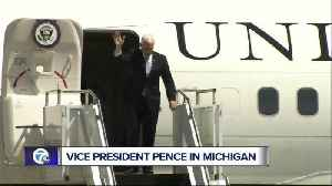 News video: VP Mike Pence to land in Michigan, discuss tax cuts