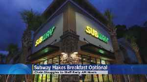 Subways No Longer Required To Sell Breakfast