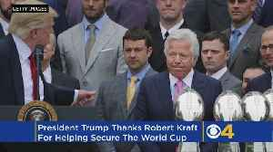 President Trump Thanks Robert Kraft For Helping Secure World Cup