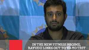 News video: In The New Fitness Regime, Rayudu Loses Out To Yo Yo Test