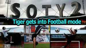 News video: Tiger Shroff gets into Football mode | Student of the year 2