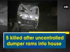 News video: 5 killed after uncontrolled dumper rams into house
