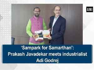 News video: 'Sampark for Samarthan': Prakash Javadekar meets industrialist Adi Godrej