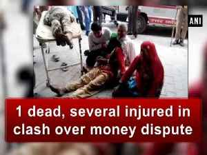 News video: 1 dead, several injured in clash over money dispute