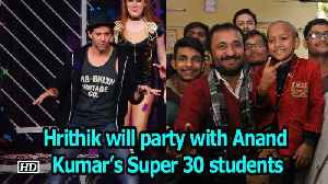 'Super 30'- Hrithik Roshan will party with Anand Kumar's IIT-JEE students [Video]