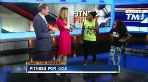 News video: Fitness Friday: Fitness for kids