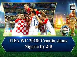 News video: FIFA WC 2018: Croatia slams Nigeria by 2-0