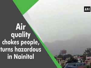 News video: Air quality chokes people, turns hazardous in Nainital