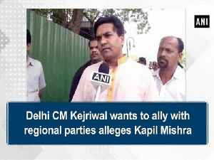 Delhi CM Kejriwal wants to ally with regional parties alleges Kapil Mishra [Video]