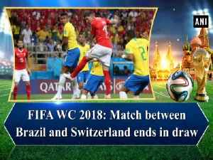 News video: FIFA WC 2018: Match between Brazil and Switzerland ends in draw