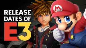 News video: Top New Game Release Dates For Switch, PS4, Xbox One, And PC - E3 2018