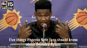 News video: Five things Suns fans should know about Deandre Ayton - ABC15 Sports