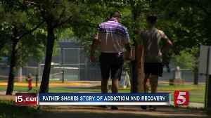 News video: Dad Shares Story Of Addiction, Recovery On Father's Day