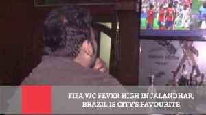 News video: Fifa Wc Fever High In Jalandhar, Brazil Is City's Favourite