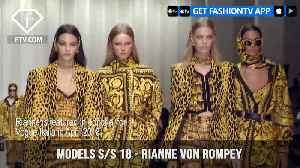 News video: Rianne Von Rompey Models Spring/Summer 2018 | FashionTV | FTV