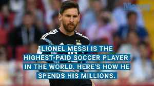 News video: Lionel Messi is the Highest Paid Soccer Player in the World. Here's How He Spends His Millions
