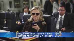 Wray, Horowitz On Capitol Hill To Testify About Hillary Clinton E-Mail Report