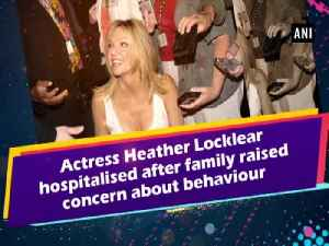 Actress Heather Locklear hospitalised after family raised concerned about behavior
