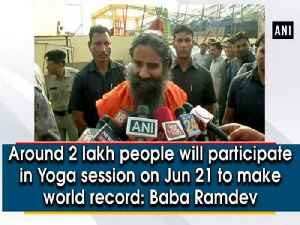 News video: Around 2 lakh people will participate in Yoga session on Jun 21 to make world record: Baba Ramdev