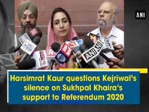 Harsimrat Kaur questions Kejriwal's silence on Sukhpal Khaira's support to Referendum 2020 [Video]