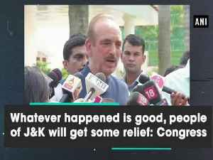 Whatever happened is good, people of J&K will get some relief: Congress [Video]