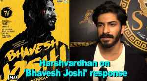 News video: Harshvardhan: People will realise how innovative 'Bhavesh Joshi' is