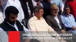 News video: Omar Abdullah Urges Governor To Impose His Rule In The Valley
