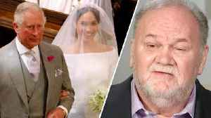 News video: Meghan Markle's Dad on Prince Charles Walking Her Down Aisle: 'I Wish It Was Me'