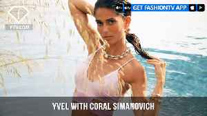 News video: Coral Simanovich is A Stunning Piece of Perfection in YVEL Jewelry Campaign | FashionTV | FTV