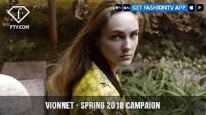Vionnet Paris Imperfections of a Beautiful Thing Spring 2018 Campaign | FashionTV | FTV