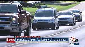 Safety concerns in the city of Westfield where neighbors have been pleading for sidewalks